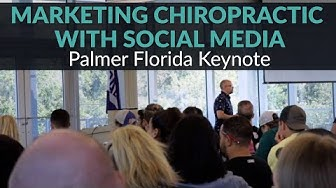 Marketing Chiropractic on Social Media | Keynote Live from Palmer Florida