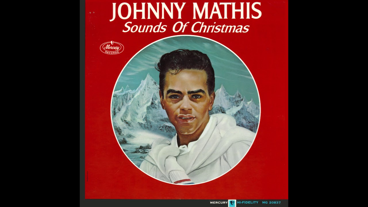 "Johnny Mathis – ""The Sounds Of Christmas"" (Mercury) 1963 - YouTube"