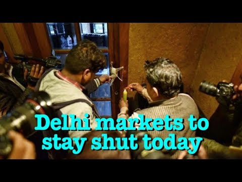 Delhi markets to stay shut today as traders protest civic body's sealing drive