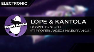 Electronic || Lope & Kantola - Down Tonight (feat. Pipo Fernandez & Myles Franklin)