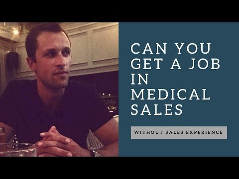 Can You Get A Job In Medical Sales Without Sales Experience?