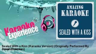 Amazing Karaoke - Sealed With a Kiss (Karaoke Version) - Originally Performed By Jason Donovan