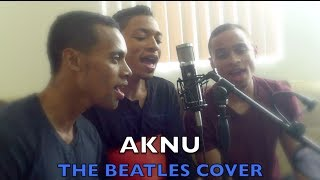 AKNU: The Beatles Yesterday/All You Need Is Love Cover
