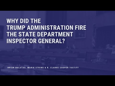 Why did the Trump Administration Fire the State Department Inspector General?