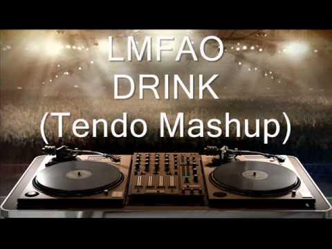 LMFAO - DRINK (Tendo Mashup)