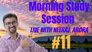 11 Morning Live Study Session with Neeraj Arora 05th March 2019