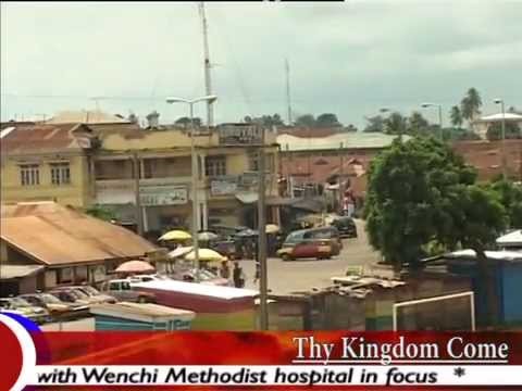Wenchi Methodist Hospital, Ghana 1 : Thy Kingdom Come TV