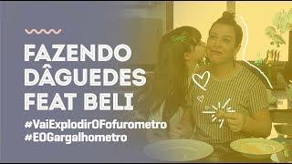 TENTANDO COZINHAR: Fazendo Dâguedes Feat Beli