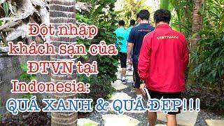 Tuấn Anh vẫn đau, Quang Hải suy tư, Hồng Duy vui vẻ - khách sạn Indonesia tuyệt đẹp