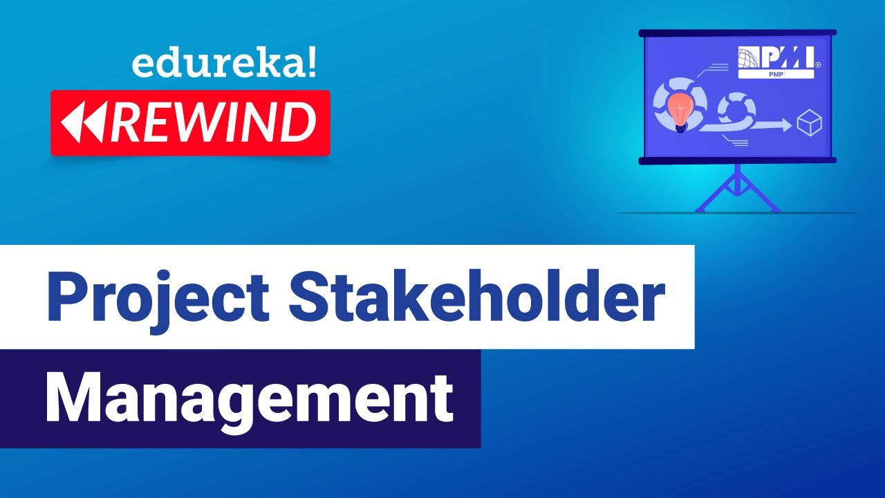 Project Stakeholder Management | PMP Certification Training