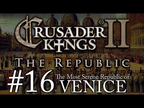 Crusader Kings 2: The Republic of Venice - Episode 16
