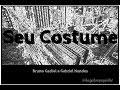 Seu Costume - Bruno Gadiol e Gabriel Nandes - Hugo Branquinho (Cover)