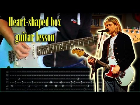 Heart-Shaped Box by Nirvana - Guitar lesson (With tabs)