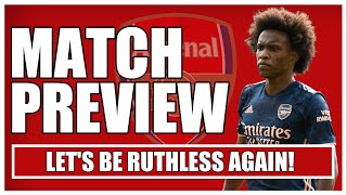 ARSENAL vs WEST HAM | WE NEED TO BE RUTHLESS AGAIN | PREVIEW AND PREDICTED LINE UP