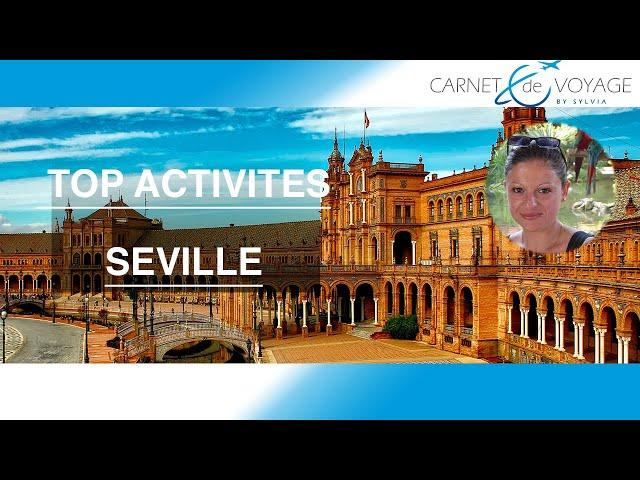 Séville - vidéo Andalousie - Espagne - Blog - carnetdevoyagebysylvia.fr