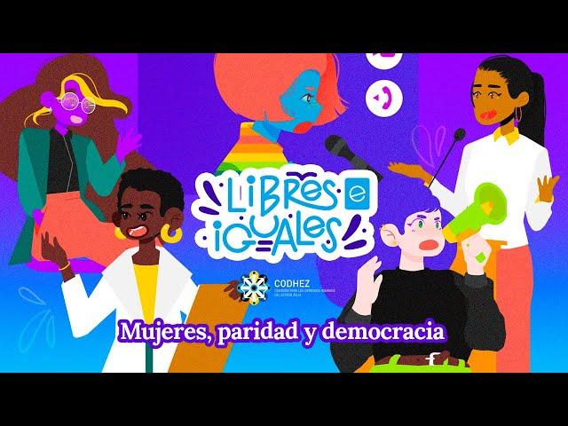 Libres e Iguales, el podcast de Codhez | T2E1: Mujeres, paridad y democracia