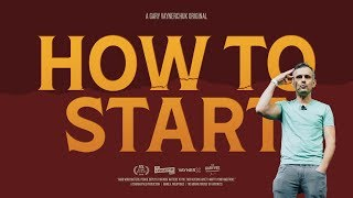 One of GaryVee's most viewed videos: HOW TO START | A Gary Vaynerchuk Original