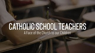 Catholic School Teachers | A Face of the Church for Our Children