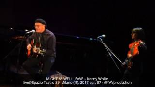 MIGHT AS WELL LEAVE – Kenny White live@Spazio Teatro 89, Milano (IT), 2017 apr. 07 - @TAVproduction