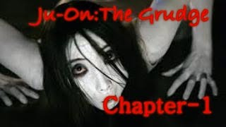 Ju-On:the grudge (Chapter 1)
