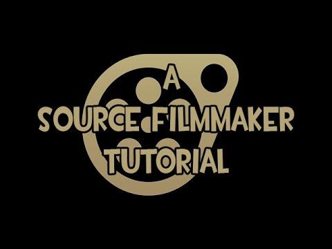 A Source Filmmaker Tutorial