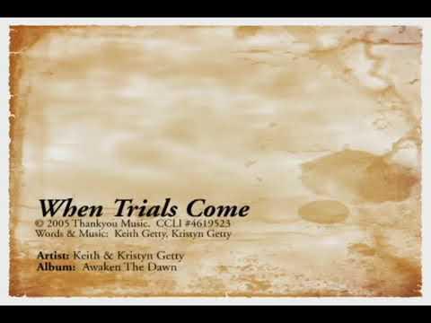 When trials come no longer fear.