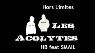 HB(Poing Final) x SMAIL(Les Acolytes) - Hors Limites