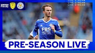 PRE-SEASON LIVE  Burton Albion vs. Leicester City