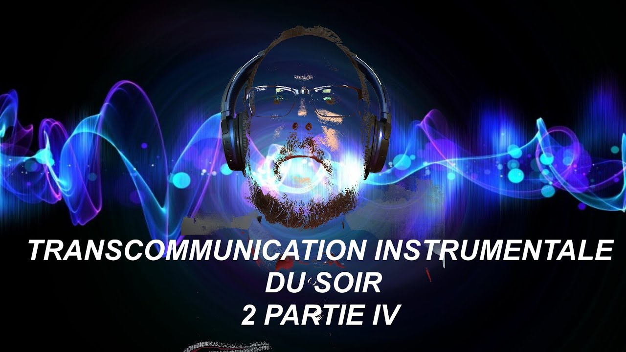 TRANSCOMMUNICATION INSTRUMENTALE  2 : Partie 4 SUR 4 #chasseurdefantomes