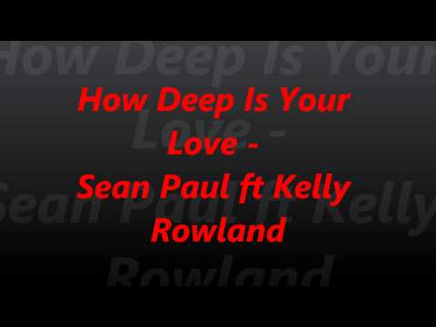 sean-paul-ft-kelly-rowland---how-deep-is-your-love-(official-song)