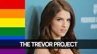 Anna Kendrick talks about LGBT - The Trevor Project