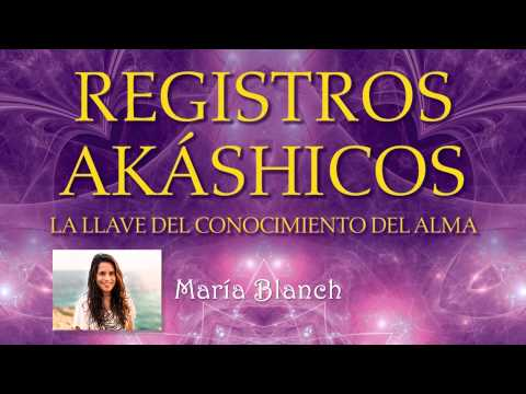Los Registros Akáshicos (con María Blanch) - YouTube