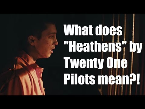 What does  quot Heathens quot  by Twenty One Pilots mean    Two Minute Song Meaning Explanation Poster