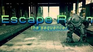 Escape Room - the sequencer  (Dark Techno Audio Demo 130 Bpm)