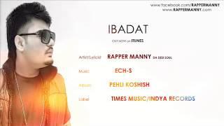 New Punjabi Songs Rap 2014- IBADAT- RAPPER MANNY- Punjabi Rap 2014-Latest Punjabi Songs 2014