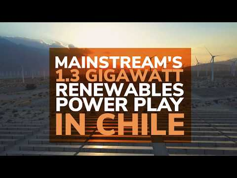 Mainstream's 1.3GW renewables power play in Chile