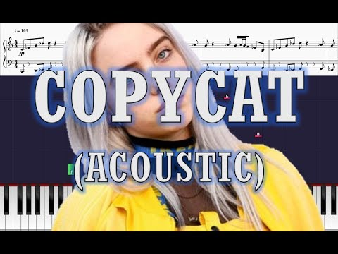 Billie Eilish - COPYCAT (Acoustic) - Piano Tutorial w/ Sheets