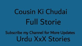Download lagu Cousin Ki Chudai Full Urdu Story | Urdu XxX Stories
