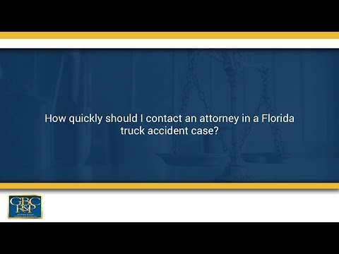 how quickly should i contact an attorney in a florida truck accident case