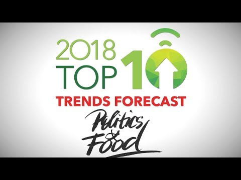 2018 Food Trend #9 - Politics & Food