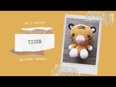 TIGER | HOW TO CROCHET AMIGURUMI TUTORIAL