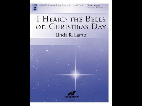 I Heard the Bells on Christmas Day (Handbells) - Linda R. Lamb