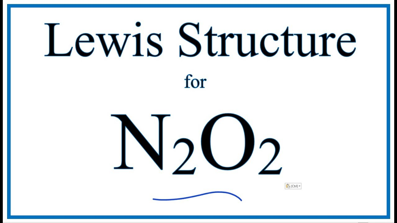 how to draw the lewis dot structure for n2o2 dinitrogen dioxide [ 1280 x 720 Pixel ]