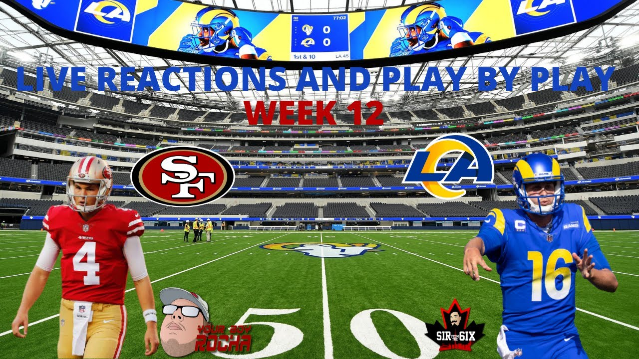San Francisco 49ers Vs Los Angeles Rams Live Reactions And Play By Play Youtube