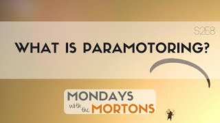 What is Powered Paragliding, Paramotoring, or PPG?  Overview of the sport | Mondays with the Mortons