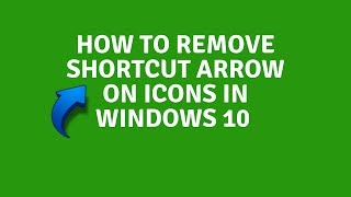 How To Remove Shortcut Arrow From Desktop Icons In Windows 10