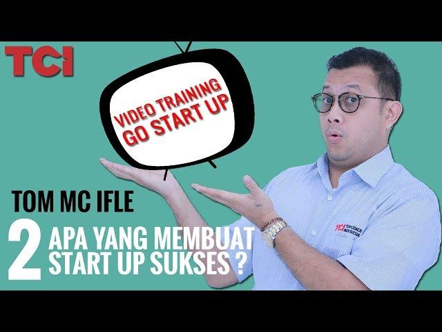 STARTUP 02 - Apa yang membuat Start Up Sukses