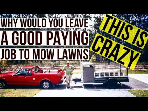 MOWING LAWNS you are crazy