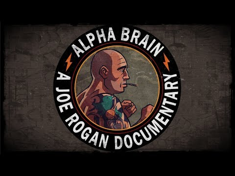 Alpha Brain - A Joe Rogan Documentary