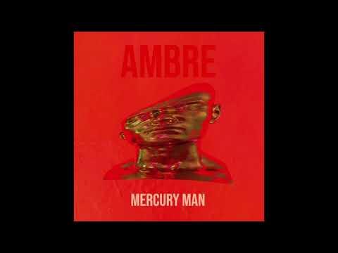 Ambre - Mercury Man EP (audio)